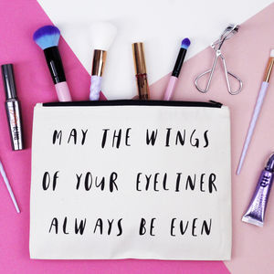 'May The Wings Of Your Eyeliner…' Makeup Bag - wash & toiletry bags