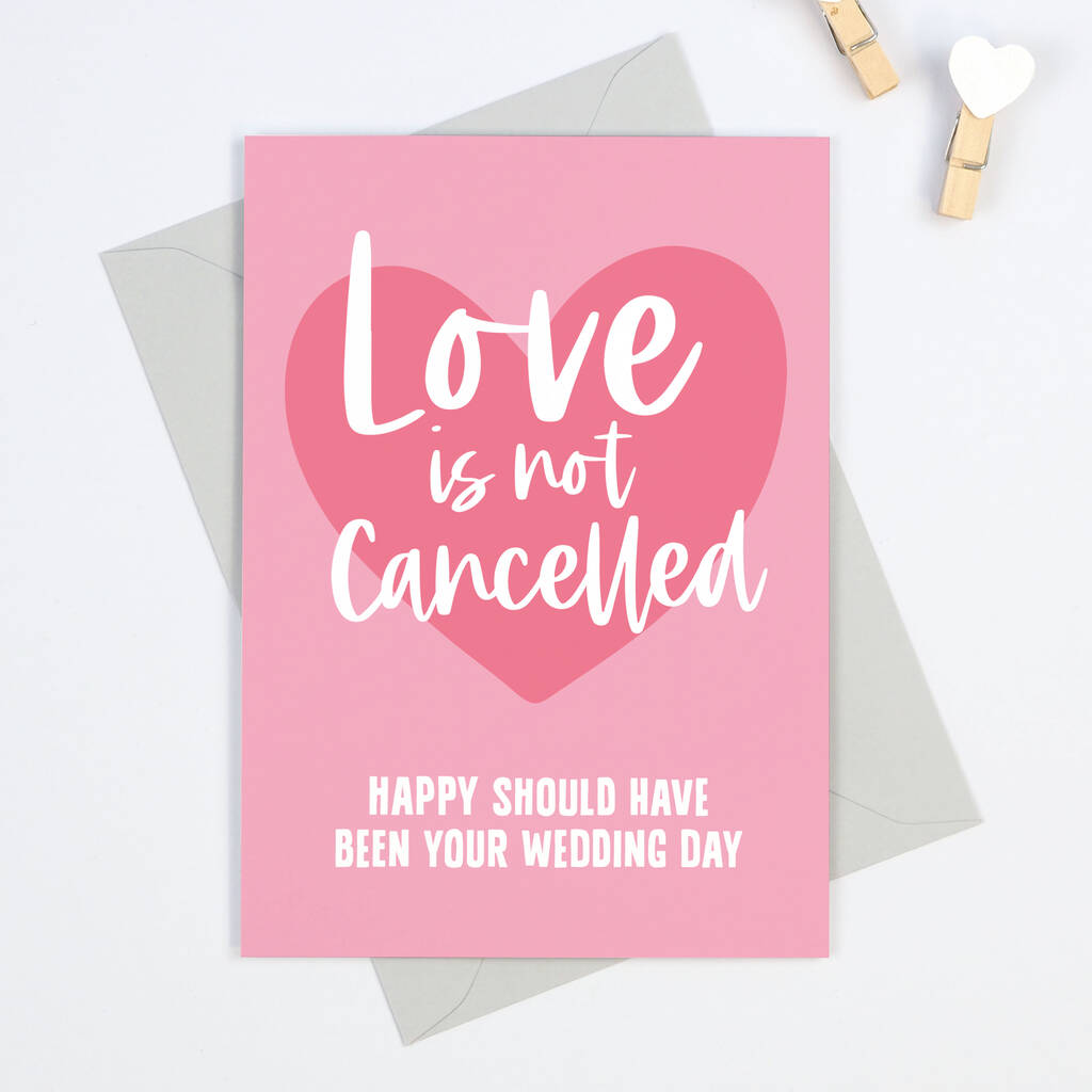 Love Is Not Cancelled Postponed Wedding Card By Project Pretty Notonthehighstreet Com