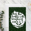 Deck The Halls A5 Christmas Card