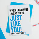 Just Like You Fathers Day Card