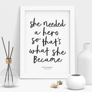 'She Needed A Hero So That's What She Became' Art Print - home sale