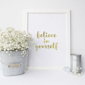 Believe In Yourself Foil Print