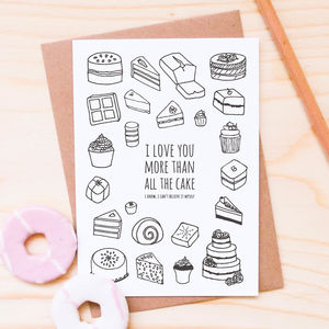 'I Love You More Than All The Cake' Card - valentine's cards