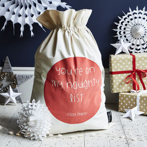 'You're On My Naughty List… Stay There' Christmas Sack - stockings & sacks