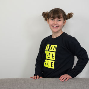 Kids Sweatshirt I Am Fierce