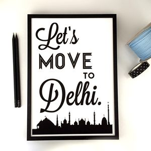 Lets Move To Delhi Travel Art Print