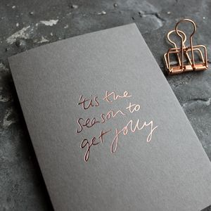 'Tis The Season To Get Jolly' Rose Gold Christmas Card