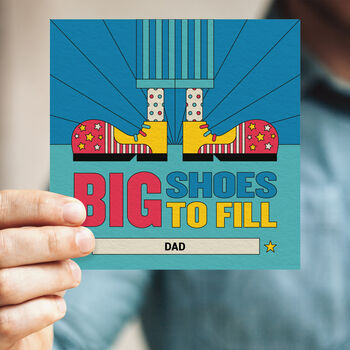 Personalised Greeting Card For Dad: Big Shoes To Fill