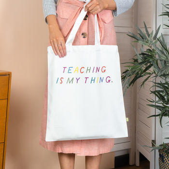 Teaching Is My Thing Organic Reusable Shopping Bag Gift For Teachers From Rock On Ruby