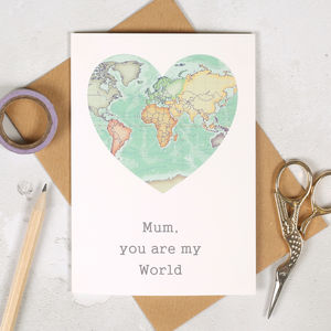 You Are My World Map Heart Birthday Card - mother's day cards
