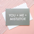 'You + Me + Mistletoe' Christmas Card