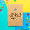 'Turn 40 Before Me' Funny 40th Birthday Card