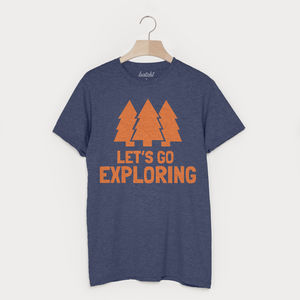 Let's Go Exploring Men's Slogan T Shirt - clothing