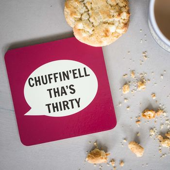 'Chuffin'ell Tha's Thirty' Coaster