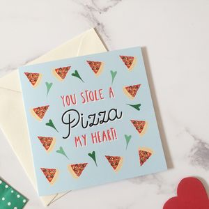 'You Stole A Pizza My Heart Valentines Card - funny valentine's cards