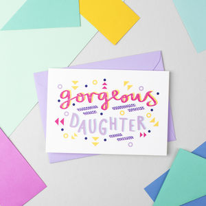 'Gorgeous Daughter' Card - cards sent direct