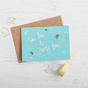 'Bee Line To Party Time' Birthday Card