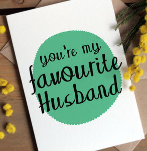 'You're My Favourite…' Anniversary / Birthday Card - birthday cards