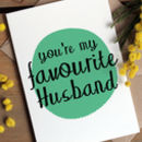 'You're My Favourite…' Anniversary / Birthday Card