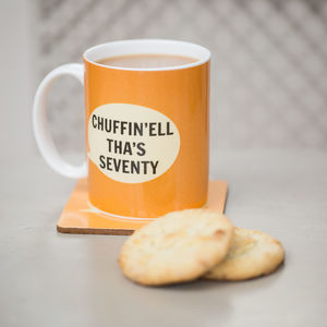 'Chuffin'ell Tha's Seventy' Bone China Mug - mugs