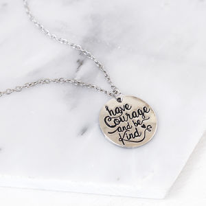 'Have Courage And Be Kind' Disc Necklace