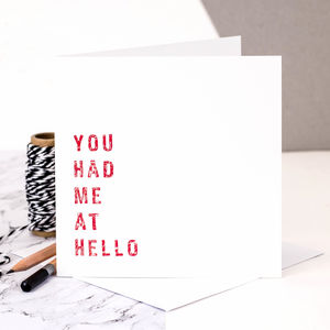 Love Card; 'You Had Me At Hello' - shop by category