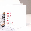 Love Card 'You Had Me At Hello'