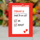 'Your To Do List' Valentine's Day Card