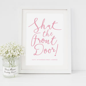 'Shut The Front Door!' New Home Print