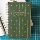 In Friendships Garden' Upcycled Notebook