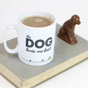 'The Dog Loves Me Best!' Mug - mugs