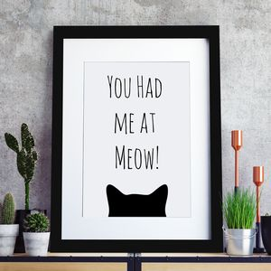 You Had Me At Meow Cat Print