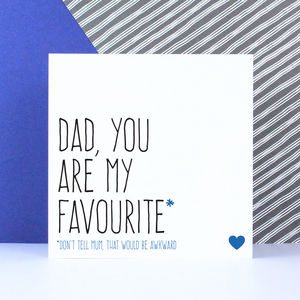 'Dad You Are My Favourite' Father's Day Card - father's day cards