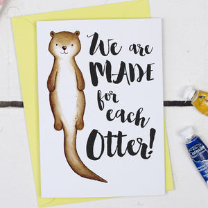We Are Made For Each Otter, Funny Anniversary Card - cards & wrap