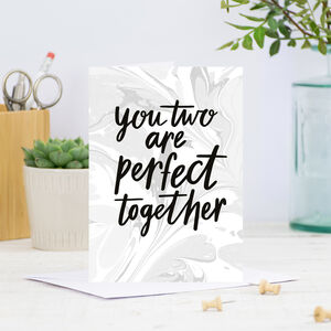 'You Two Are Perfect Together' Greetings Card