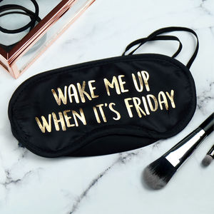 Wake Me Up When It's Friday Gold Foil Eye Mask - bedroom