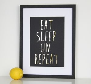 Eat Sleep Gin Repeat Foil Print - 30th birthday gifts
