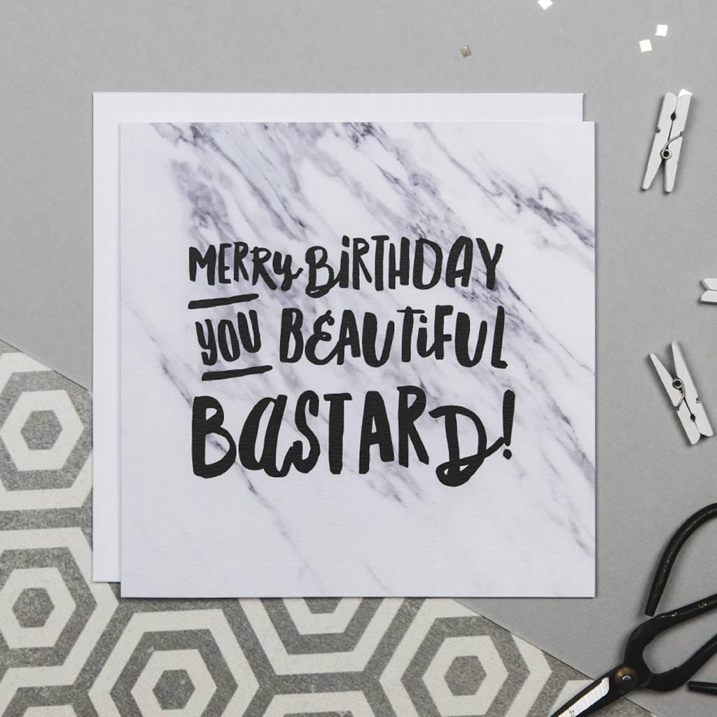 'Beautiful Bastard!' Funny Birthday Card