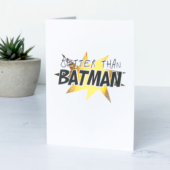 Better Than Batman Fathers Day Card