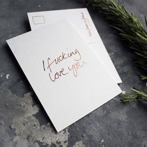 'I Fucking Love You' Rose Gold Foil Postcard