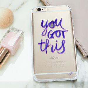 'You Got This' iPhone Six Case