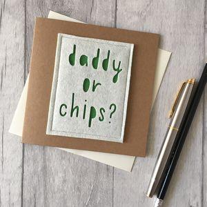 Birthday 'Daddy Or Chips?' Card - birthday cards