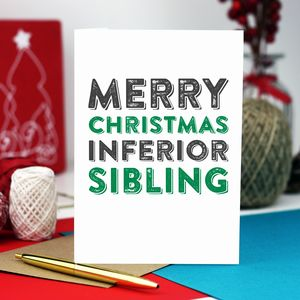 Merry Christmas Inferior Sibling Greetings Card - christmas sale