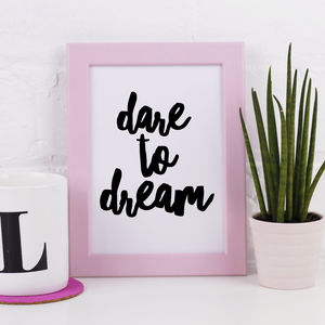 'Dare To Dream' Print - summer sale