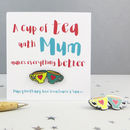'A Cup Of Tea With Mum' Enamel Pin Badge Birthday Card