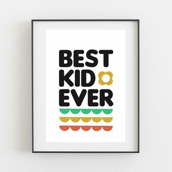 Best Kid Ever Quote Print