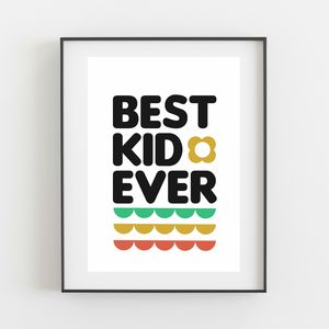 Best Kid Ever Quote Print - pictures & prints for children