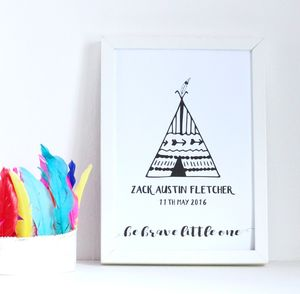 Personalised Be Brave Little One Teepee Print