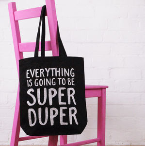 'Everything Is Going To Be Super Duper' Tote Bag