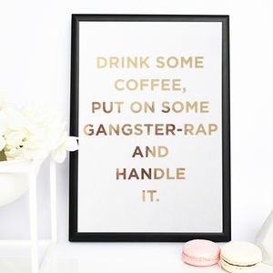 Drink Some Coffee, Put On Some… Gold Foil Print